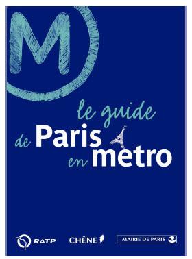 Découvrez Paris au fil du métro ! La Ville de Paris, la RATP et les éditions du Chêne réalisent le premier guide de Paris en métro