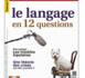 """""""12 questions-clés sur le langage"""" : le dernier numéro de """"SCIENCES HUMAINES vient de paraître"""
