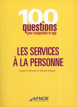100 questions pour comprendre et agir: Les services à la personne