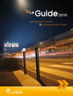Le Guide 2010 signalisation routière & aménagement urbain, signé Lacroix Signalisation, est arrivé !