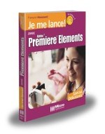 Je me lance avec Adobe® Premiere® Elements