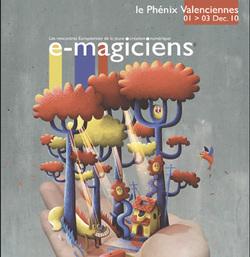 Les e-magiciens, Rencontres européennes de la jeune création numérique de Valenciennes, se dérouleront du 1er au 3 décembre 2010.