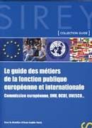 Le guides des métiers de la fonction publique européenne et internationale