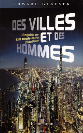 DES VILLES ET DES HOMMES d'Edward Glaeser