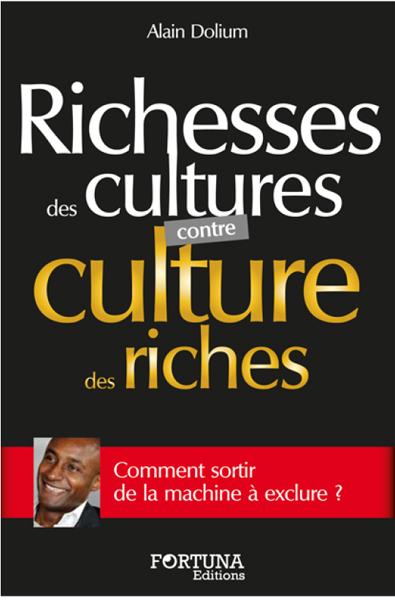Sortie du livre « Richesse des cultures contre culture des riches » d'Alain Dolium