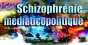 Schizophrénie médiaticopolitique