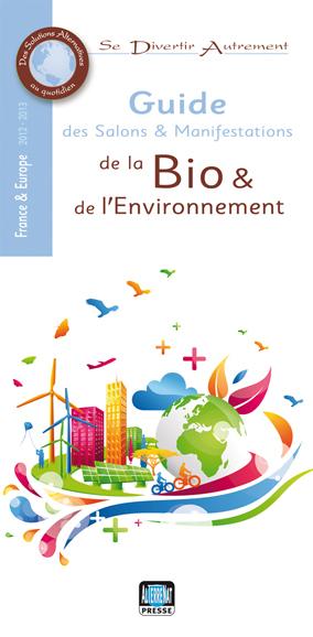 Le Guide des Salons et Manifestations de la Bio & de l'Environnement en France et Europe