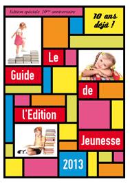 Le Guide de l'Edition Jeunesse, édition spéciale 10ème anniversaire