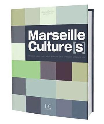 Le 25 octobre en librairie : le premier ouvrage de référence sur la culture à Marseille