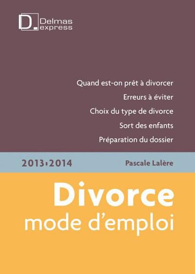 Divorce mode d'emploi 2013/2014