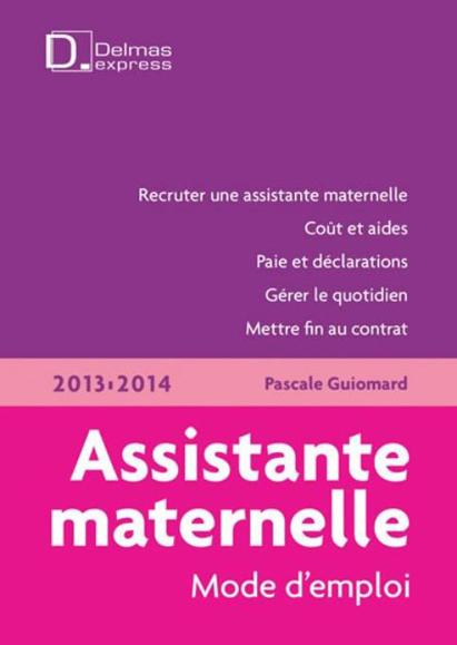 Assistante maternelle  Mode d'emploi 2013/2014