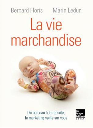 Essai - La Vie marchandise