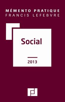 Le « Mémento Social 2013 » vient de paraître aux Editions Francis Lefebvre