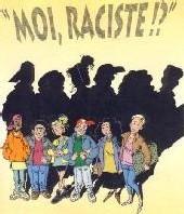 Moi raciste ?