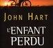 L'ENFANT PERDU de John Hart