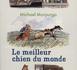 LE MEILLEUR CHIEN DU MONDE de Michel Morpurgo