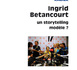 """Ingrid Betancourt, un storytelling modèle ?"""