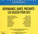 DÉPENDANCE, SANTÉ, PRÉCARITÉ : LES ENJEUX POUR 2012