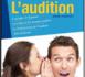 """""""L'audition : guide complet"""", le nouveau livre de l'association JNA est disponible"""